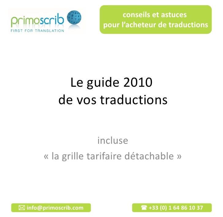 conseils et astuces                         pour l'acheteur de traductions                   Le guide 2010             de ...