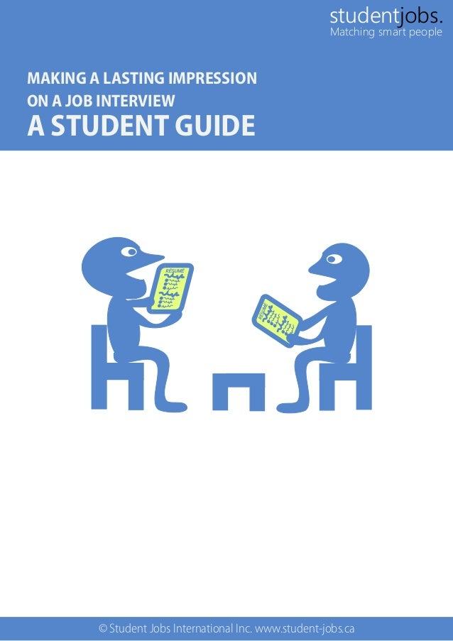 MAKING A LASTING IMPRESSION ON A JOB INTERVIEW A STUDENT GUIDE