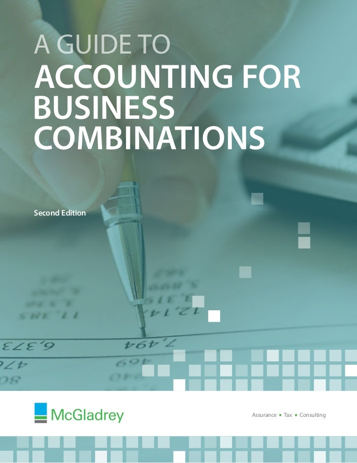 McGladrey Guide to Accounting for Business Combinations - Second Edition