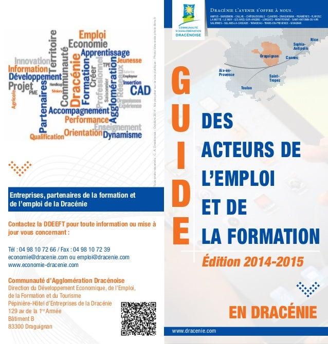 Entreprises, partenaires de la formation et de l'emploi de la Dracénie Communauté d'Agglomération Dracénoise Direction du ...