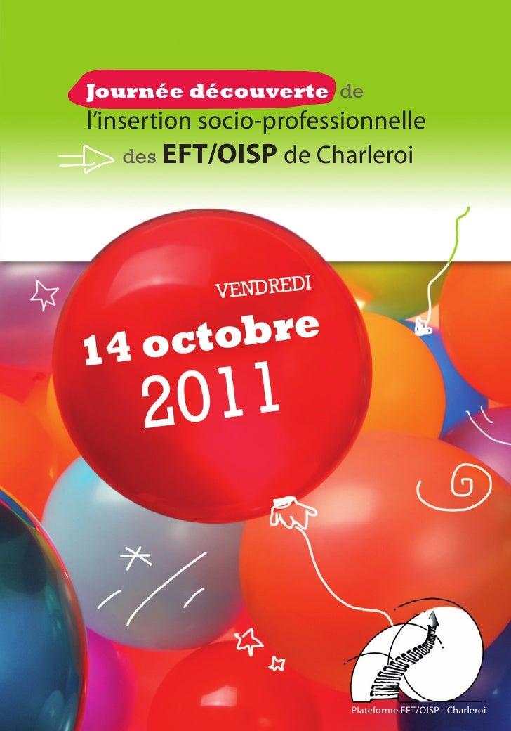 Journée découverte del'insertion socio-professionnelle     des EFT/OISP de Charleroi                         Plateforme EF...