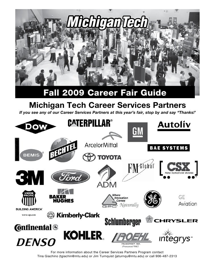 Fall 2009 Career Fair Guide      Michigan Tech Career Services Partners If you see any of our Career Services Partners at ...