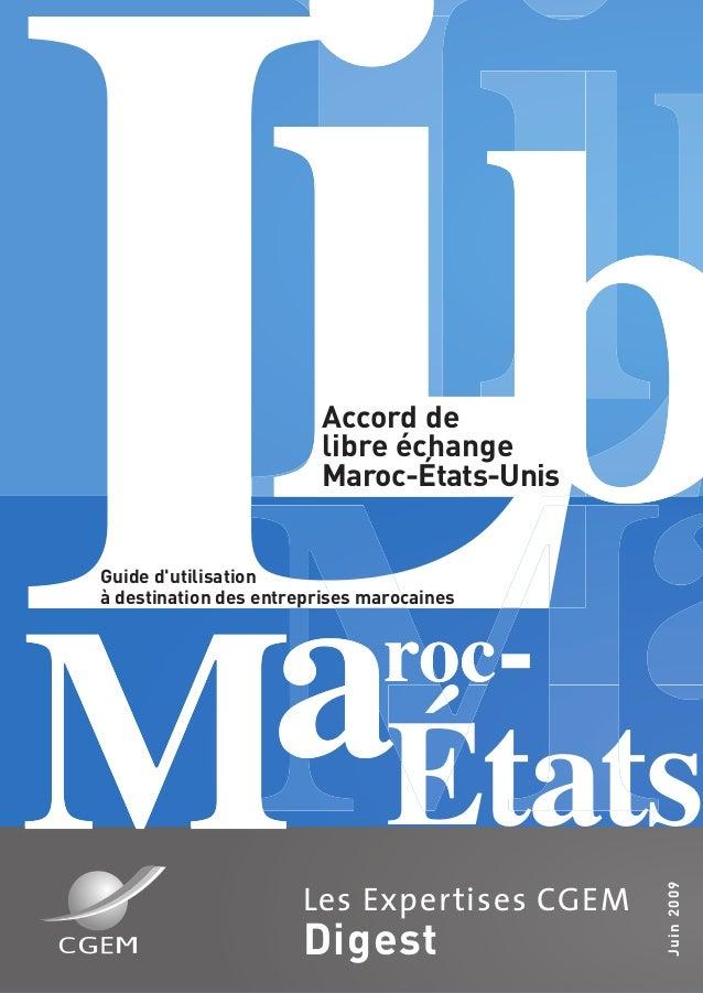Juin2009Les Expertises CGEMDigestLÉtats-Accord delibre échangeMaroc-États-UnisGuide dutilisationà destination des entrepri...
