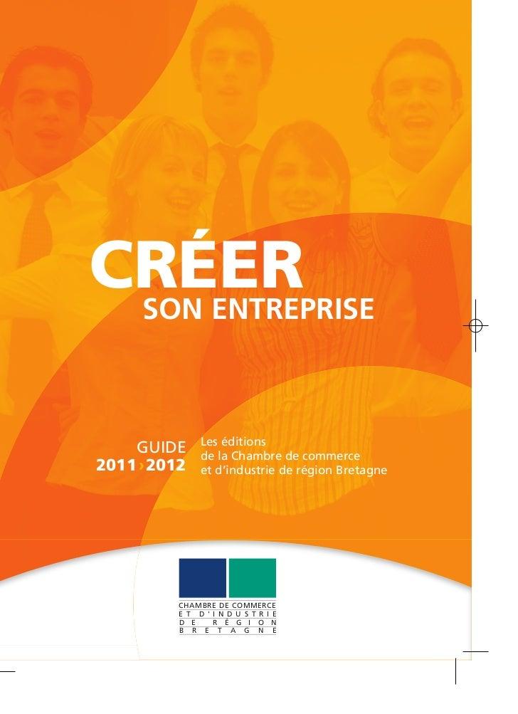 CRÉER SON ENTREPRISE               Les éditions    GUIDE      de la Chambre de commerce2011 › 2012    et d'industrie de ré...