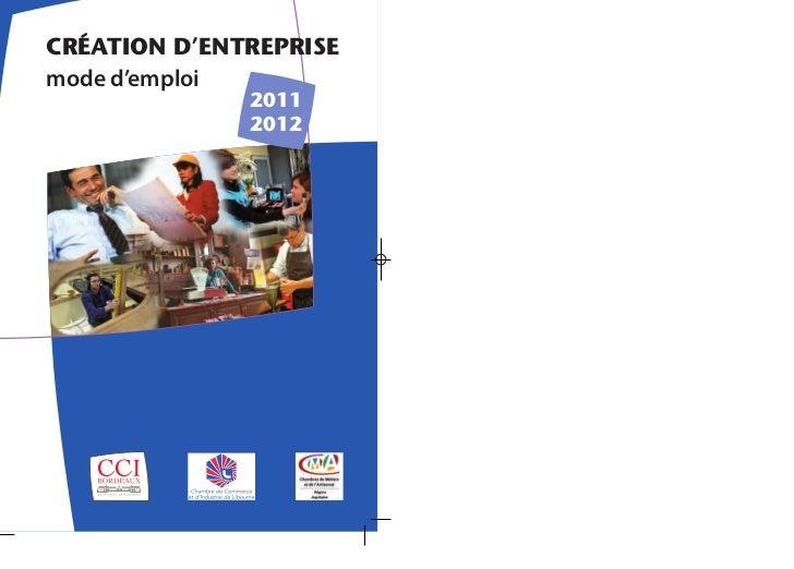 CREATION D'ENTREPRISEmode d'emploi              2011              2012
