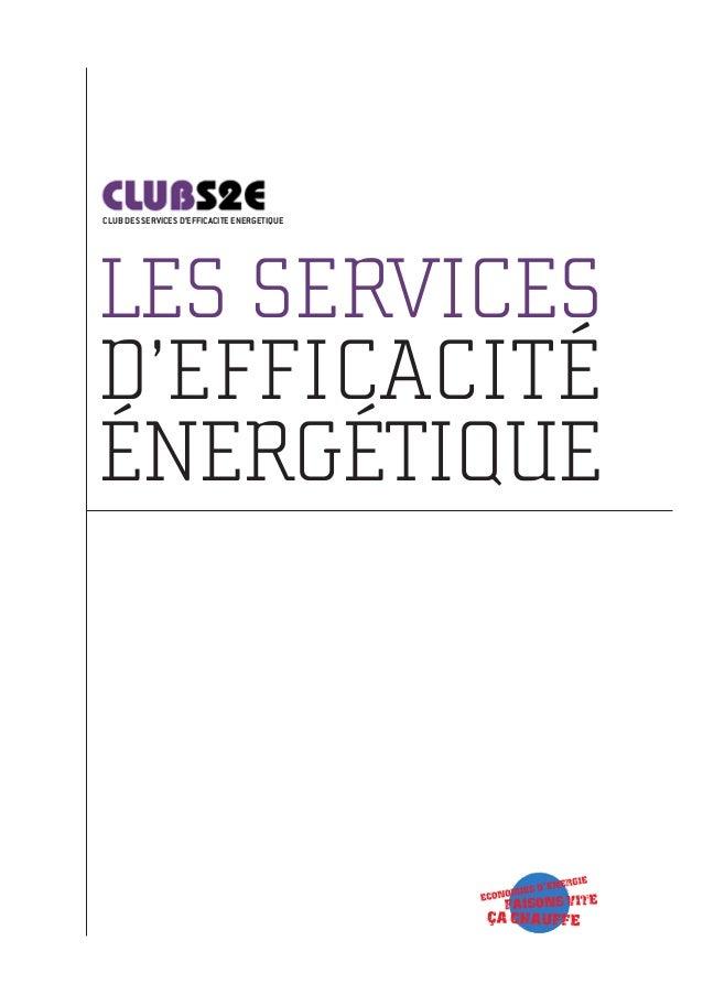 LES SERVICESD'EFFICACITÉÉNERGÉTIQUECLUB DES SERVICES D'EFFICACITE ENERGETIQUE