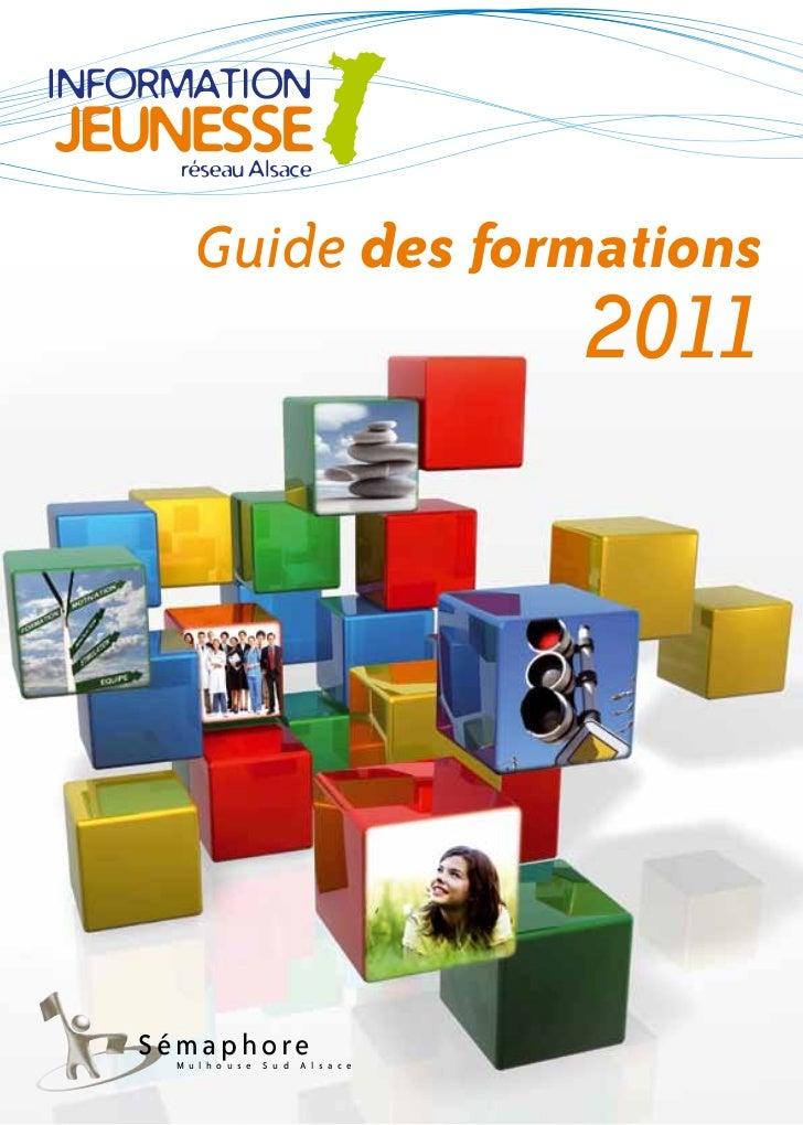 Guide des formations                                         2011Sémaphore M u l h o u s e   S u d   A l s a c e