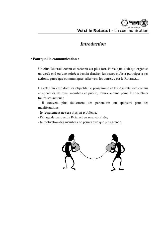 """"""" Partn ers in Se rvi ce """"  Voici le Rotaract - La communication  Introduction  • Pourquoi la communication :  Un club Rot..."""