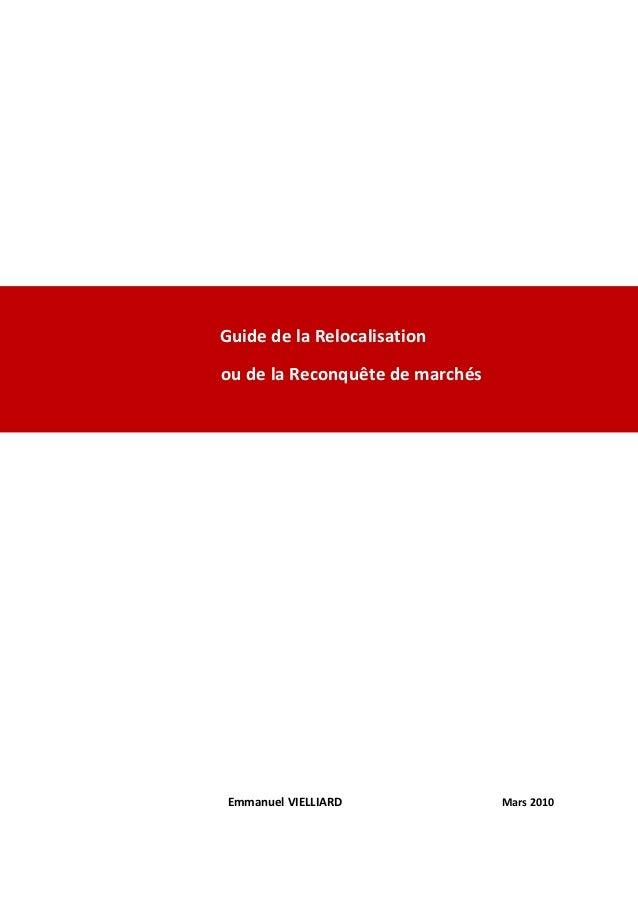 Guide de la Relocalisationou de la Reconquête de marchés Emmanuel VIELLIARD              Mars 2010