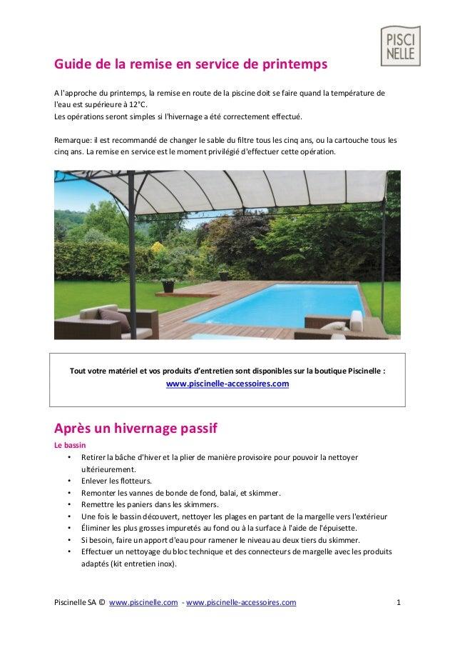 Piscinelle SA © www.piscinelle.com - www.piscinelle-accessoires.com 1 Guide de la remise en service de printemps A l'appro...