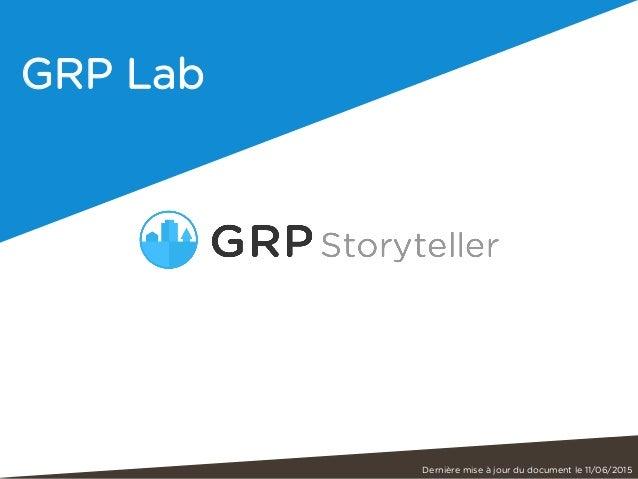 GRP Lab Dernière mise à jour du document le 11/06/2015