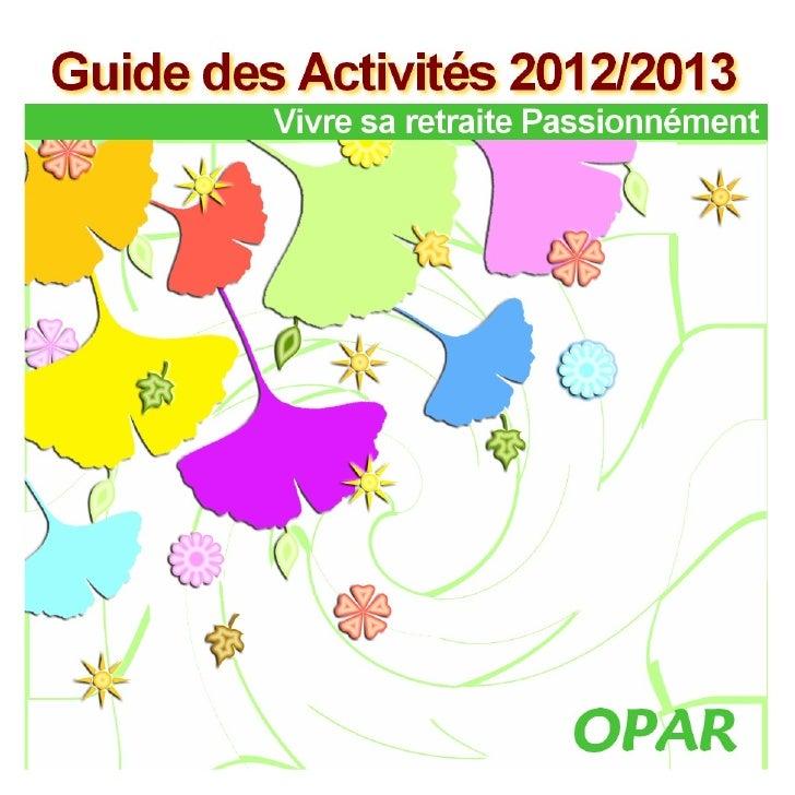 Sommaire                   p 4 - Localisation des activités                   p 6 - Le siège de lOPAR :                   ...