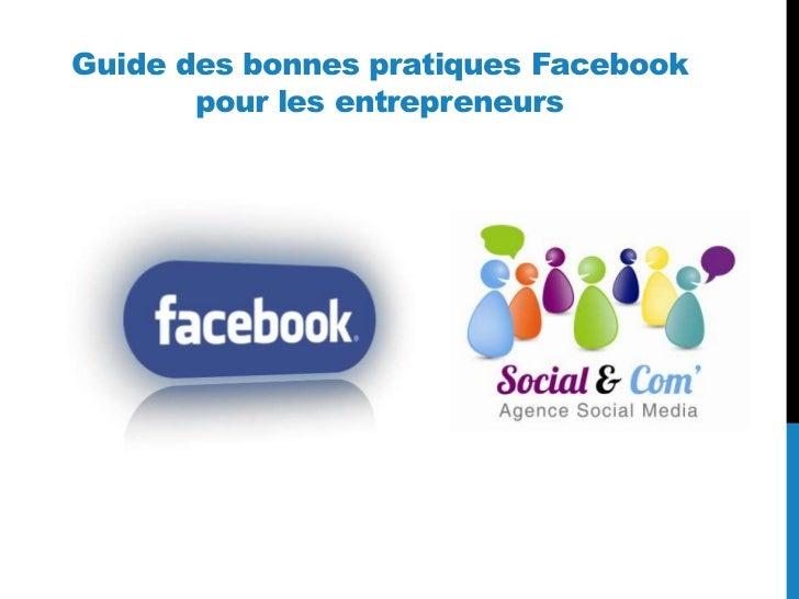 Guide des bonnes pratiques Facebook       pour les entrepreneurs