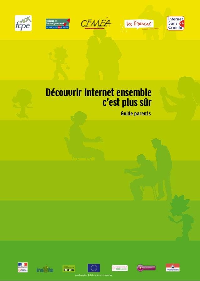 Guide pratique à l'usage des parentsDécouvrir Internet ensemblec'est plus sûrGuide parentsInternet pour tousInternet de de...