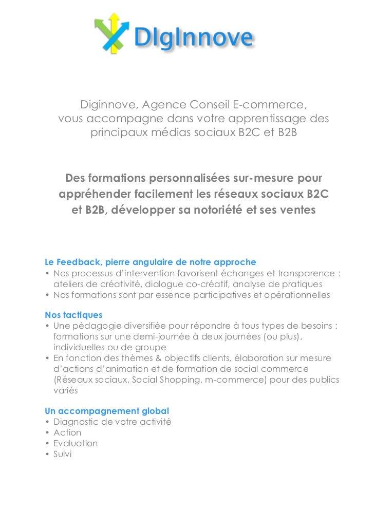 Diginnove, Agence Conseil E-commerce,   vous accompagne dans votre apprentissage des         principaux médias sociaux B2C...