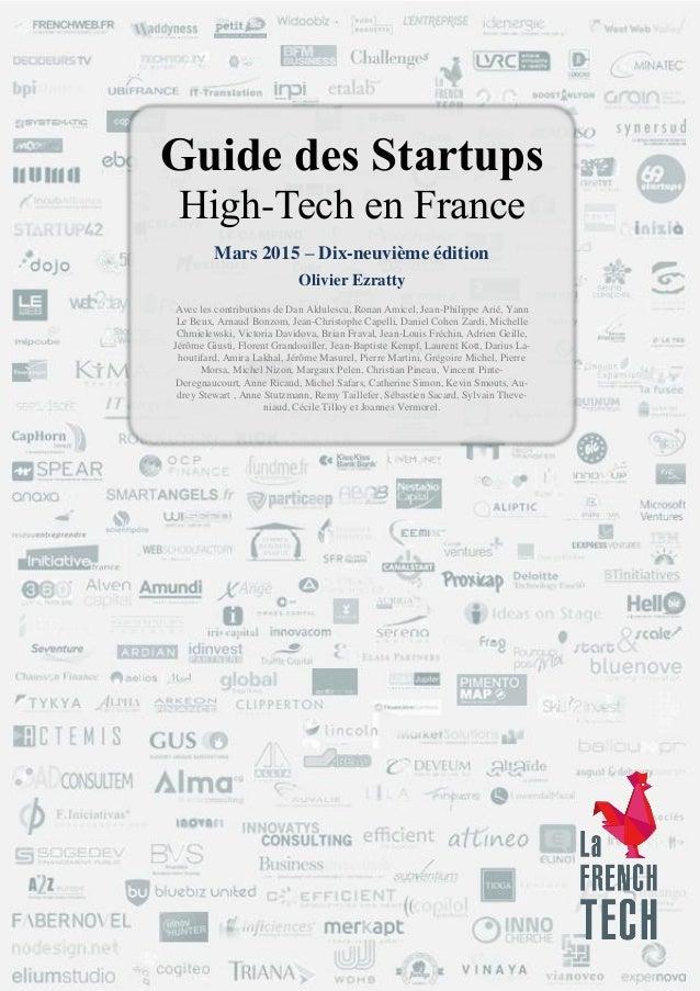Guide des Startups High-Tech en France – Olivier Ezratty – Mars 2015 - Page 1 / 360 Partenaires médias Guide des Startups ...