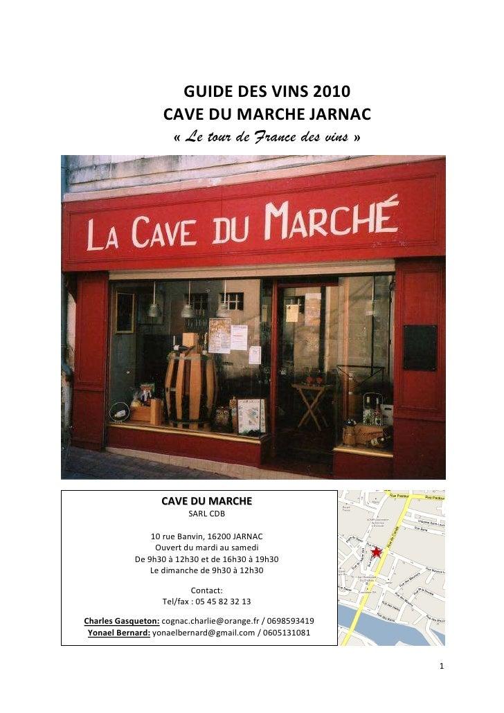 GUIDE DES VINS 2010                    CAVE DU MARCHE JARNAC                     « Le tour de France des vins »           ...