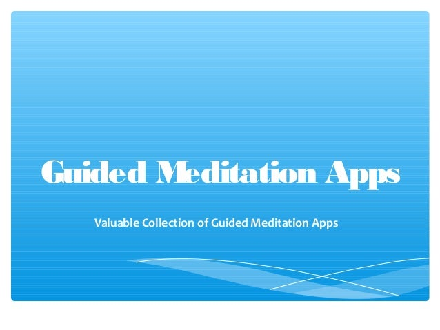 Guided Meditation Apps   Valuable Collection of Guided Meditation Apps