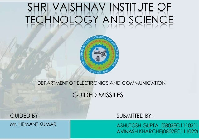 SHRI VAISHNAV INSTITUTE OF TECHNOLOGY AND SCIENCE DEPARTMENT OF ELECTRONICS AND COMMUNICATION GUIDED BY- Mr. HEMANT KUMAR ...