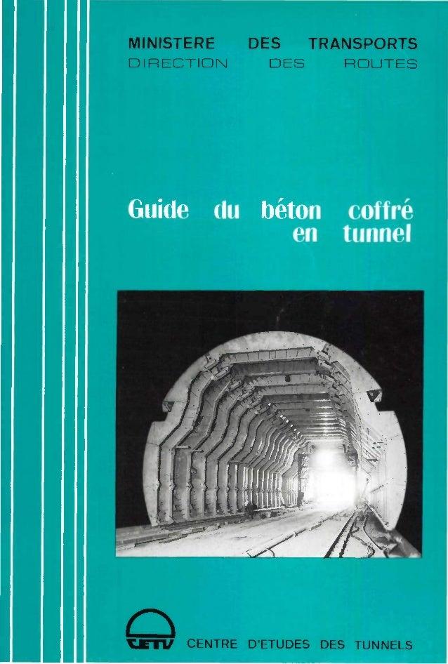 MINISTERE DIRECTION DES TRANSPORTS DES ROUTES Guide du béton coffre en tunnel CENTRE D'ETUDES DES TUNNELS