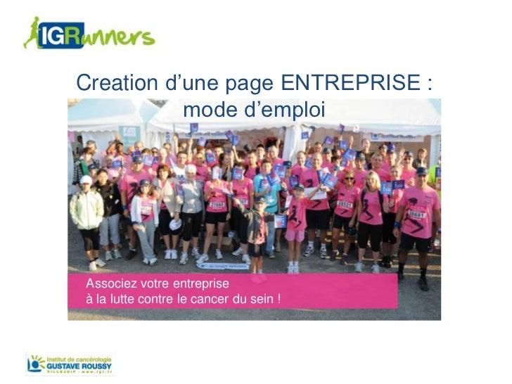 Contact :                                        francine.trocme@igr.frCreation d'une page ENTREPRISE :           mode d'e...