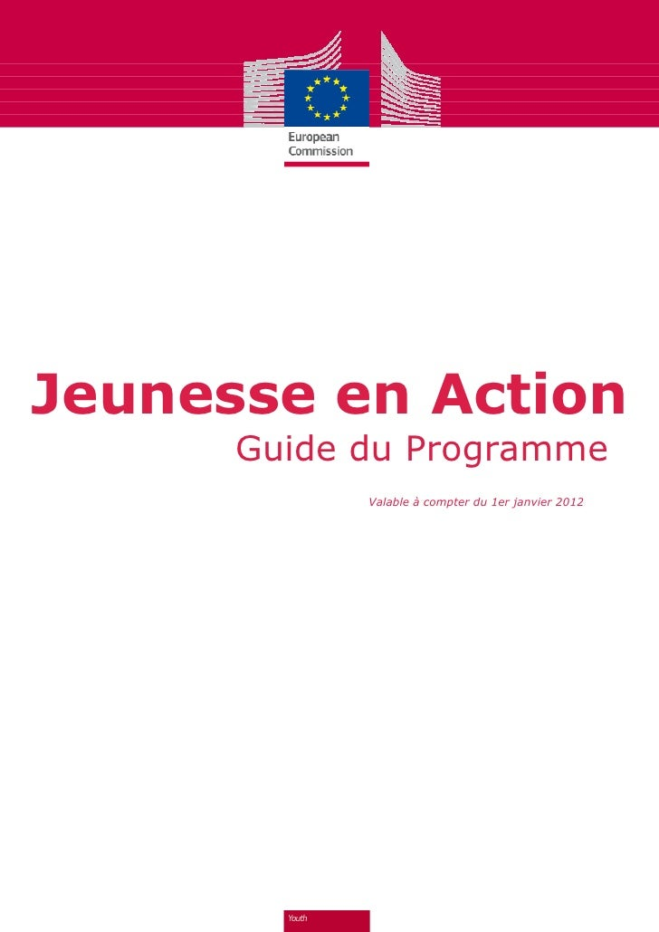 Jeunesse en Action      Guide du Programme            Valable à compter du 1er janvier 2012