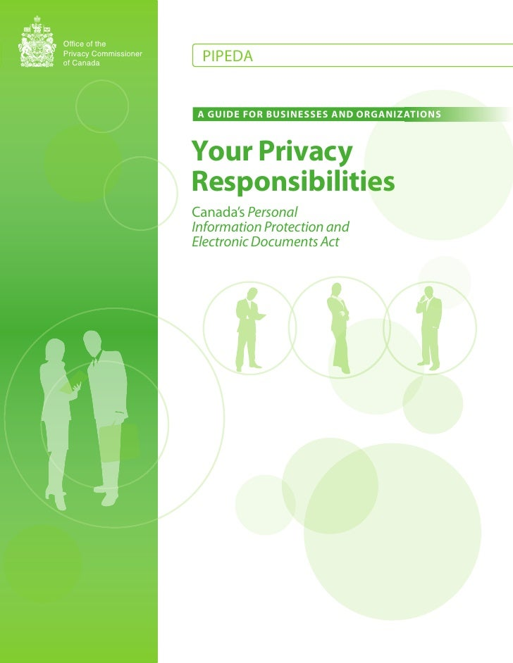 Office of the Privacy Commissioner of Canada                         PIPEDA                          A GUIDE FOR BUSINESSE...