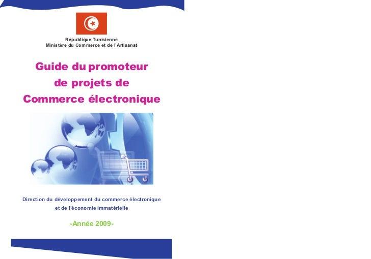 République Tunisienne        Ministère du Commerce et de l'Artisanat    Guide du promoteur           de projets deCommerce...