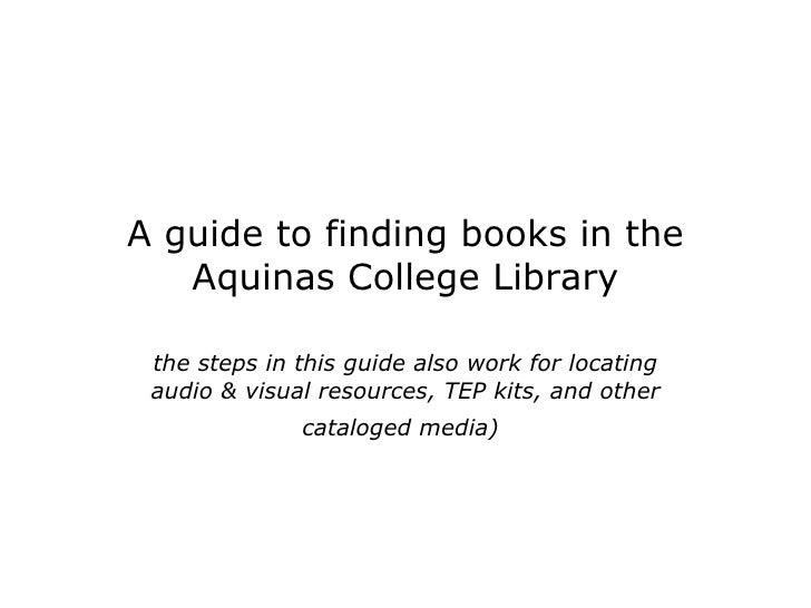 GuidefindingbooksAquinasCollegeLibrary