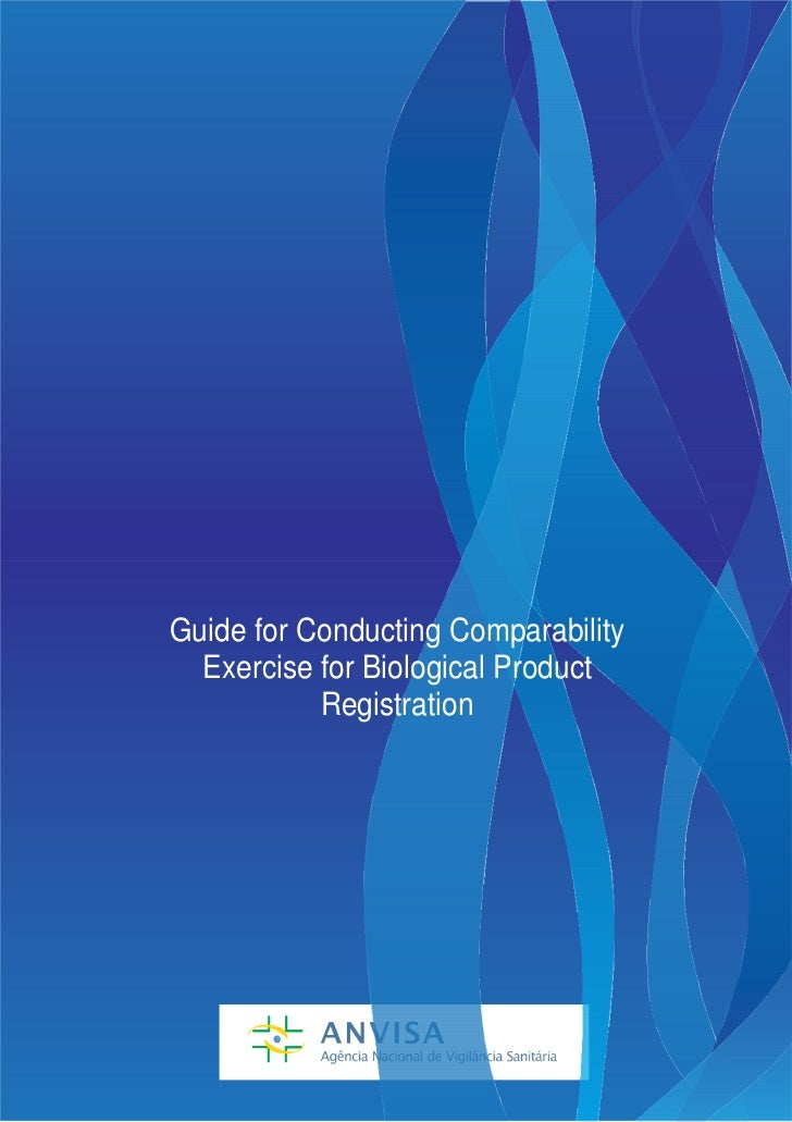 Guide for Conducting Comparability  Exercise for Biological Product           Registration