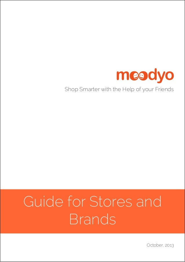 Guide for Stores and Brands Shop Smarter with the Help of your Friends October, 2013