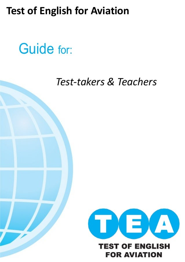 Guide for: Test of English for Aviation Test-takers & Teachers