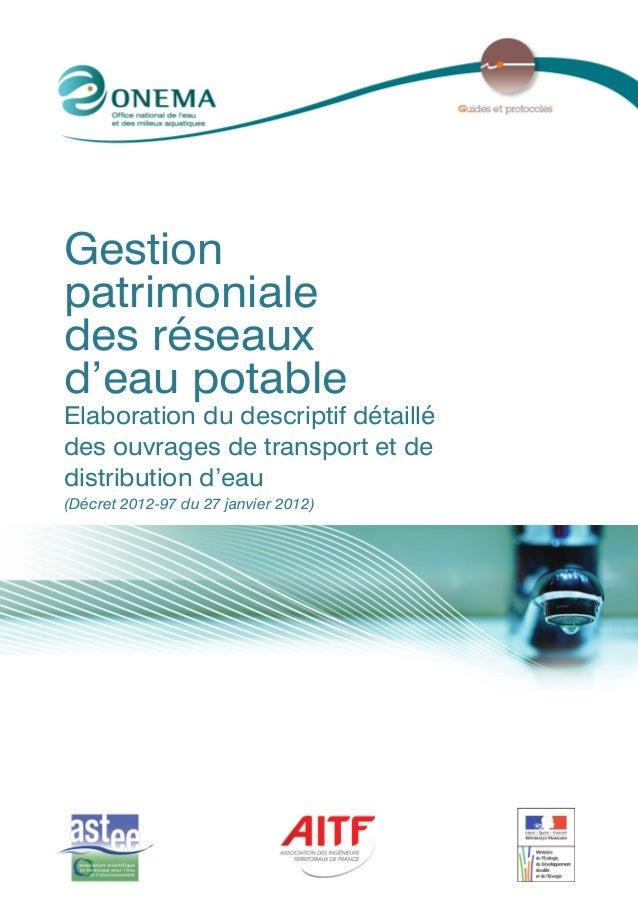 Gestion patrimoniale des réseaux d'eau potable Elaboration du descriptif détaillé des ouvrages de transport et de distribu...
