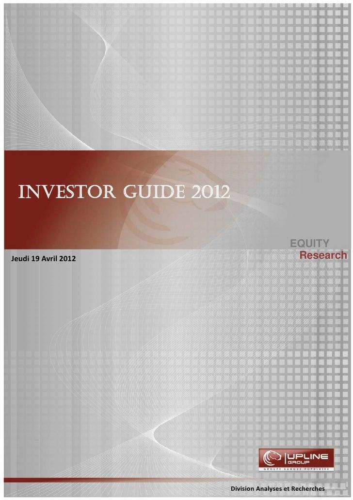 INVESTOR GUIDE 2012                                          EQUITYJeudi 19 Avril 2012                        Research    ...