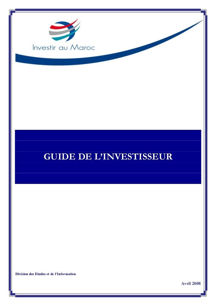 GUIDE DE L'INVESTISSEUR     Division des Etudes et de l'Information                                              Avril 2008