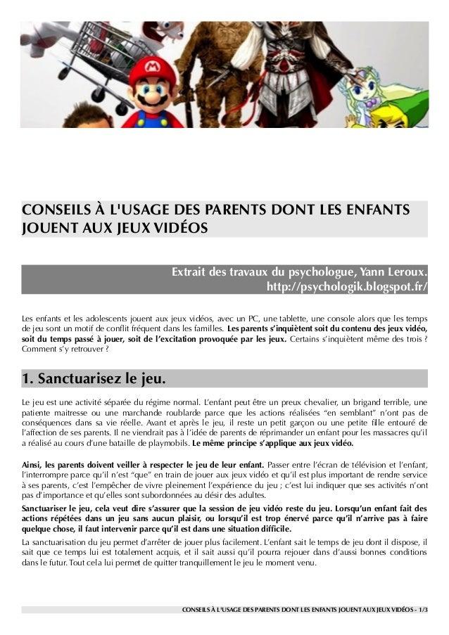 CONSEILS À L'USAGE DES PARENTS DONT LES ENFANTS JOUENT AUX JEUX VIDÉOS Extrait des travaux du psychologue, Yann Leroux. ht...