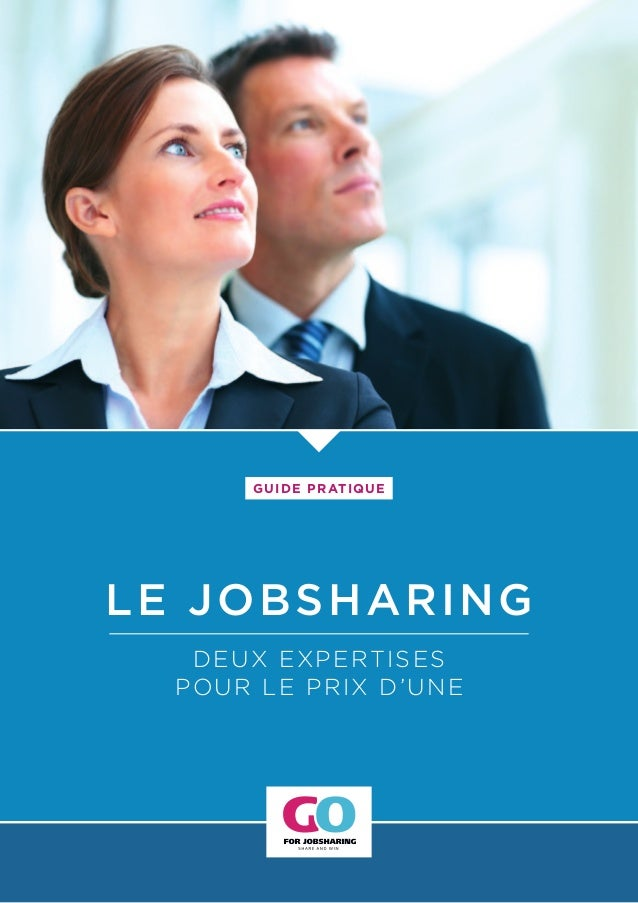 LE JOBSHARING DEUX EXPERTISES POUR LE PRIX D'UNE GUIDE PRATIQUE