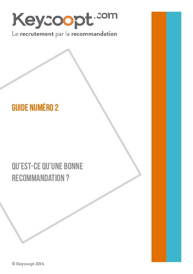 Guide numéro 2  qu'est-ce qu'une bonne  recommandation ?  © Keycoopt 2014