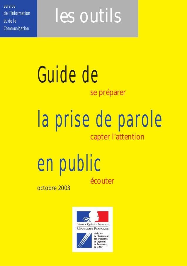 service de l'Information et de la Communication Guide de la prise de parole en public se préparer capter l'attention écout...