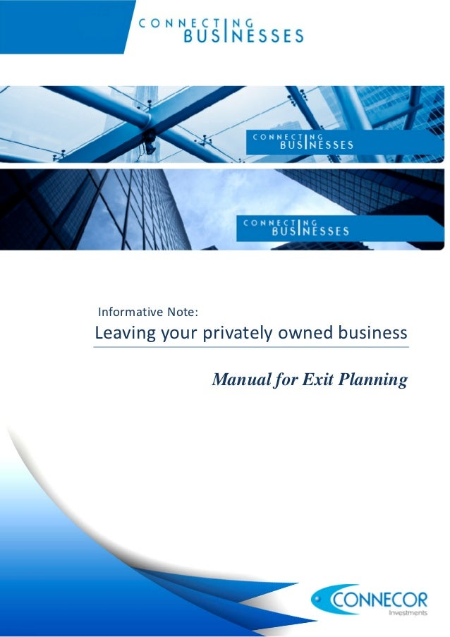 Informative Note:Leaving your privately owned business                    Manual for Exit Planning                        ...