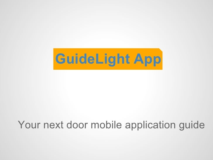 GuideLight AppYour next door mobile application guide