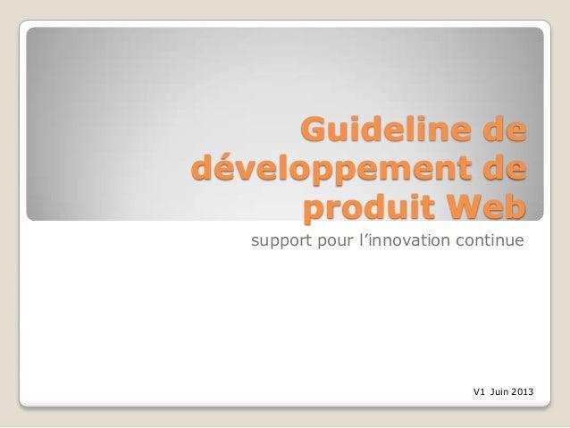 Guideline de développement de produit Web support pour l'innovation continue V1 Juin 2013