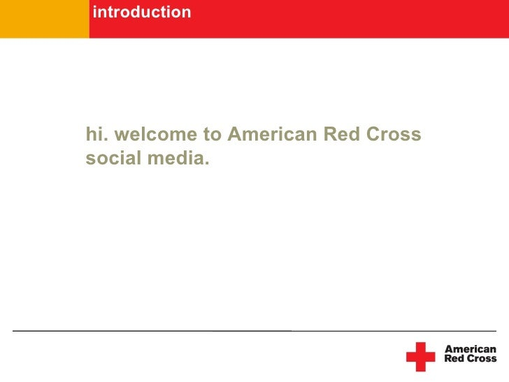 introduction     hi. welcome to American Red Cross social media.