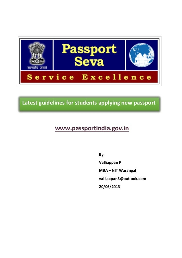 www.passportindia.gov.in By Valliappan P MBA – NIT Warangal valliappan3@outlook.com 20/06/2013 Latest guidelines for stude...