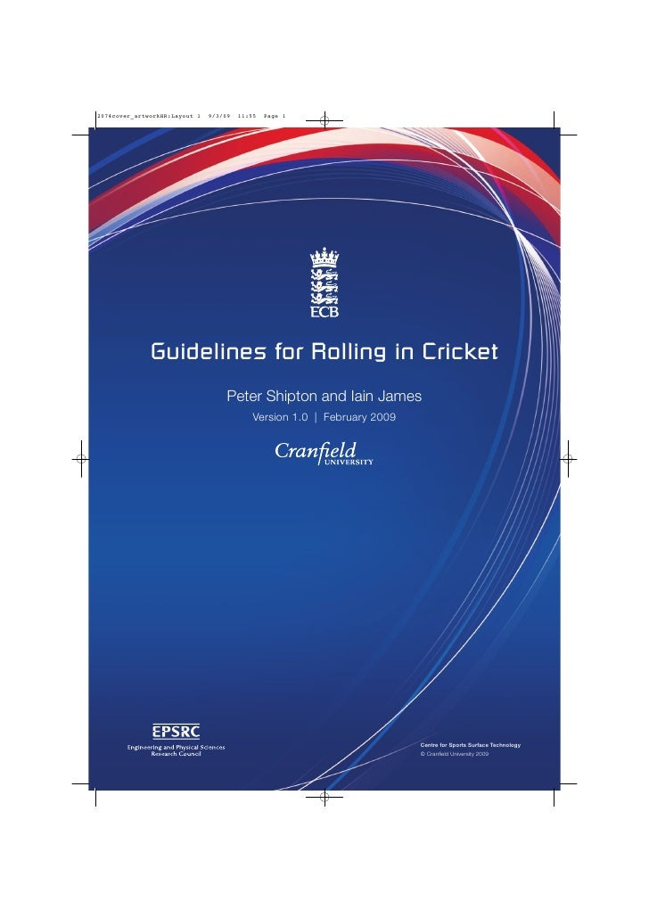 Guidelines for Rolling in Cricket        Peter Shipton and Iain James           Version 1.0 | February 2009               ...