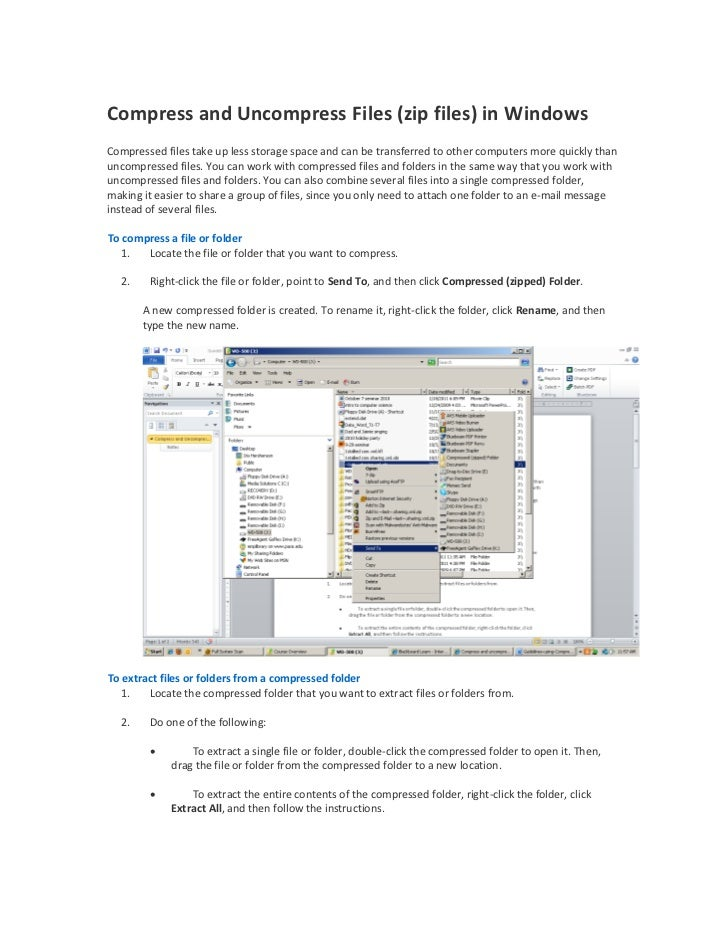 Compress and Uncompress Files (zip files) in WindowsCompressed files take up less storage space and can be transferred to ...