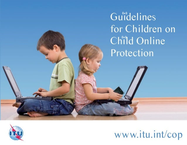 Guidelines for Children on Child Online Protection (((  (((  (((  (((  www.itu.int/cop