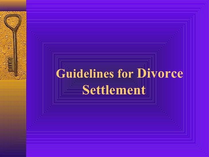 Guidelines for Divorce    Settlement