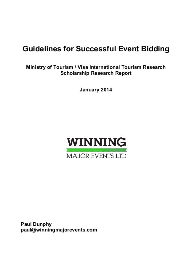 Guidelines for Successful Event Bidding Ministry of Tourism / Visa International Tourism Research Scholarship Research Rep...