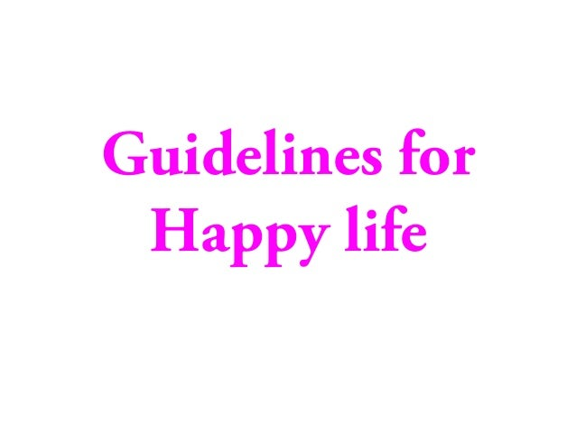 Guidelines for happy life